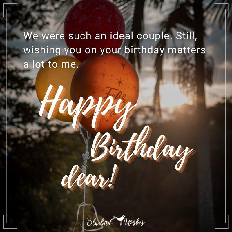 Birthday happy wishing ex Birthday Wishes
